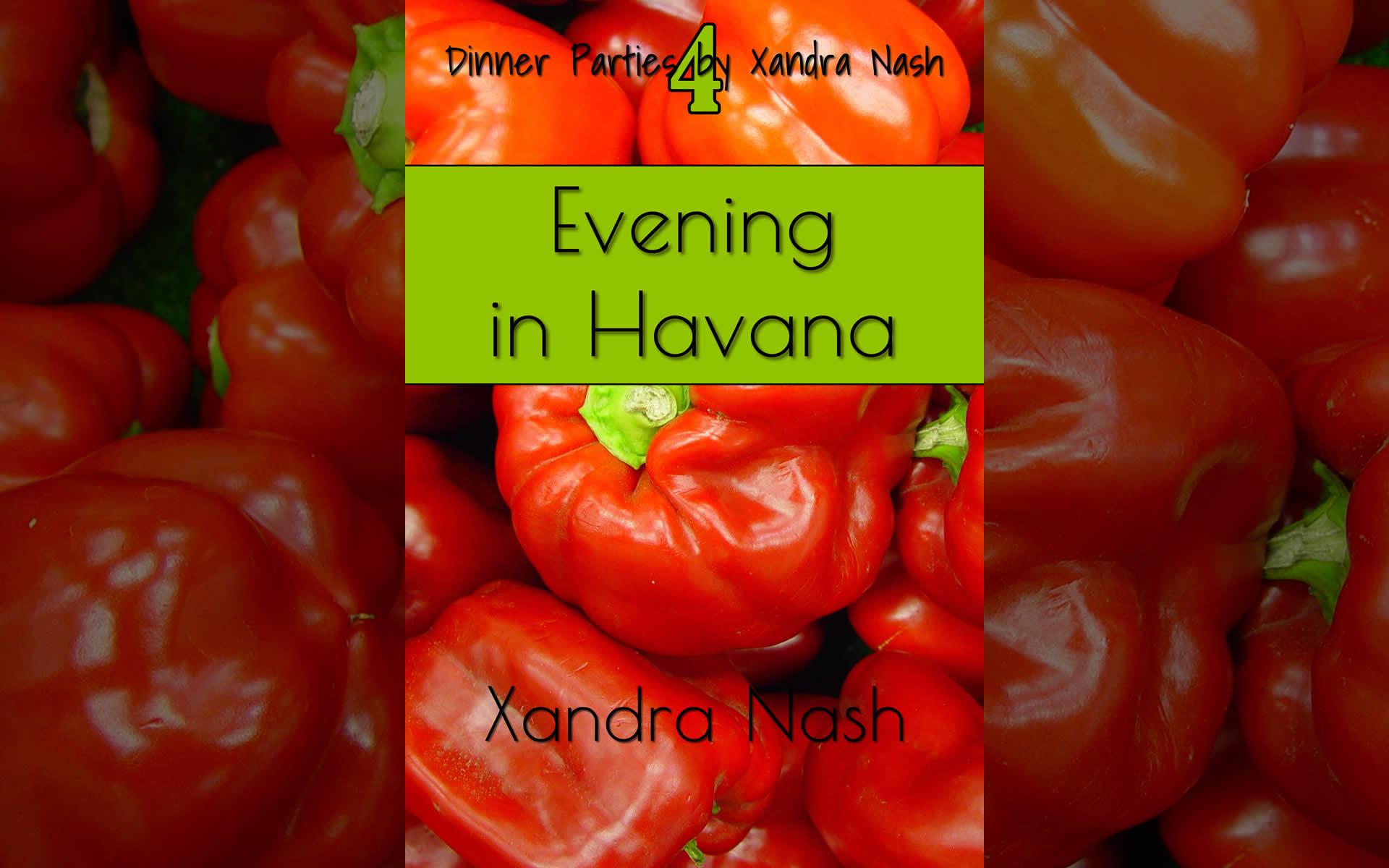 Evening in Havana, book 4 of Dinner Parties by Xandra Nash