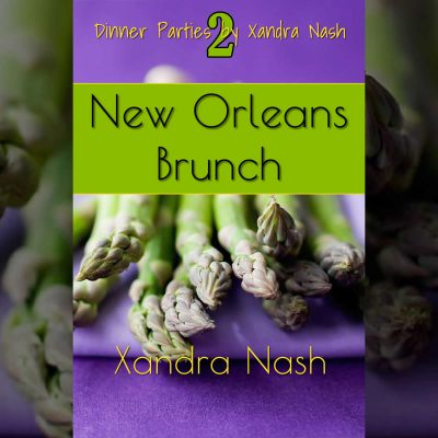 New Orleans Brunch - Book 2 Dinner Parties by Xandra Nash