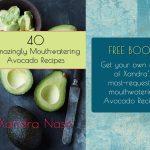 FREE BOOK - 40 Amazingly Mouthwatering Avocado Recipes